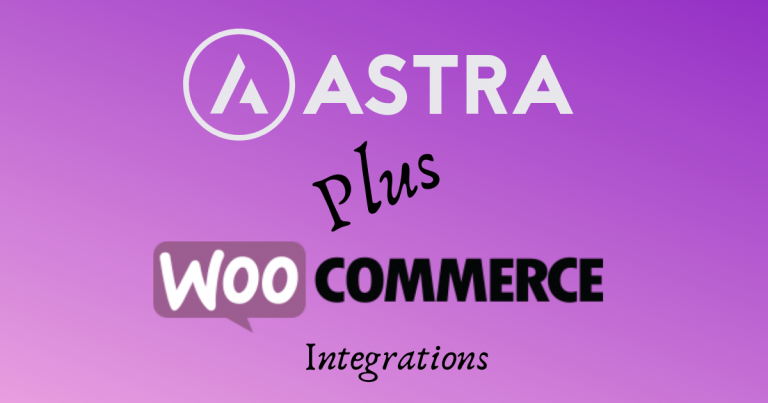 Choosing Wisely: Astra + WooCommerce, A Winning Combo